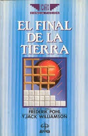 El final de la Tierra Jack Williamson Frederik Pohl