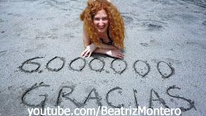 6 Millones de visitas en youtube.com/BeatrizMontero