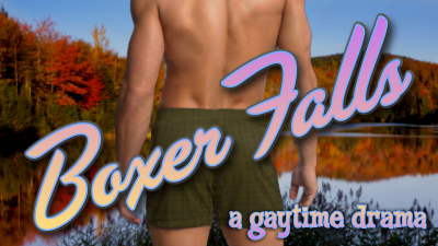 Boxer Falls - A Gaytime Drama