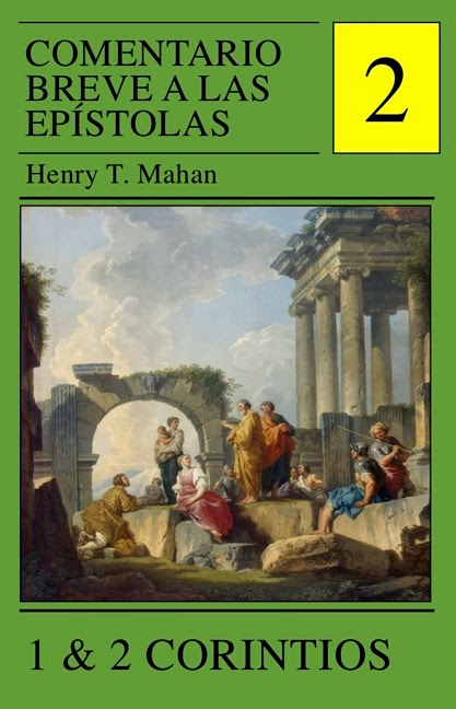 Henry T. Mahan-Comentario Breve a Las Epístolas-Vol 2-1 & 2 Corintios-