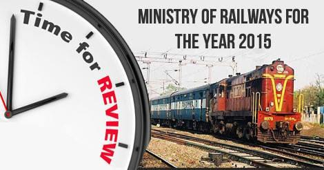 Year End Review of Ministry of Railways for the Year 2015