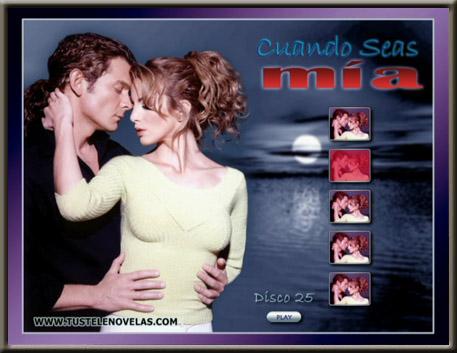 Ver Cuando Seas Mia Episodio completo telenovela online