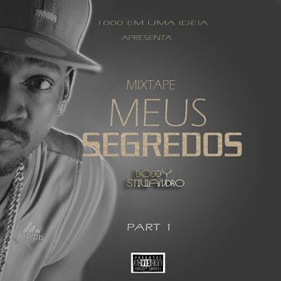 http://www.mediafire.com/download/46e50prh14od81q/Bobby+Stiviandro+-+Meus+Segredos+%5BParte+1%5D+%5BTalentos+de+Cabinda%5D.zip