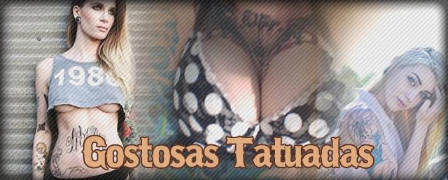 tatuadas Gostosas e Tatuadas