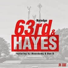 Naledge ft. DJ MoonDawg & Bun B - 63rd & Hayes