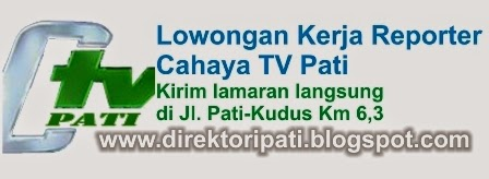 lowongan kerja terbaru di Pati, cahaya tv butuh reporter