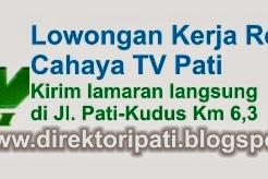 Loker Terbaru, Cahaya TV Pati Butuh Tenaga Reporter