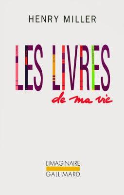 Les livres de ma vie, Henry Miller, Gallimard