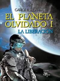 El Planeta Olvidado I, La Liberación