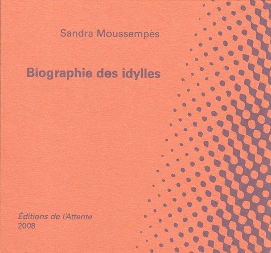 Biographie des idylles (L'Attente 2008)
