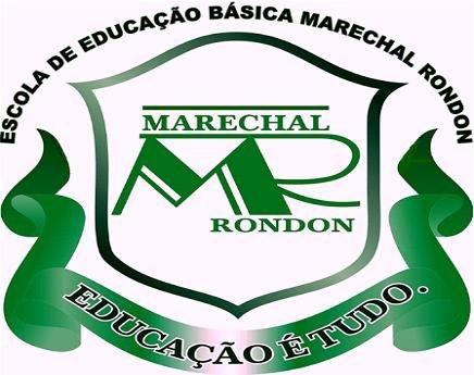 ESCOLA DE EDUCAÇÃO BÁSICA MARECHAL RONDON