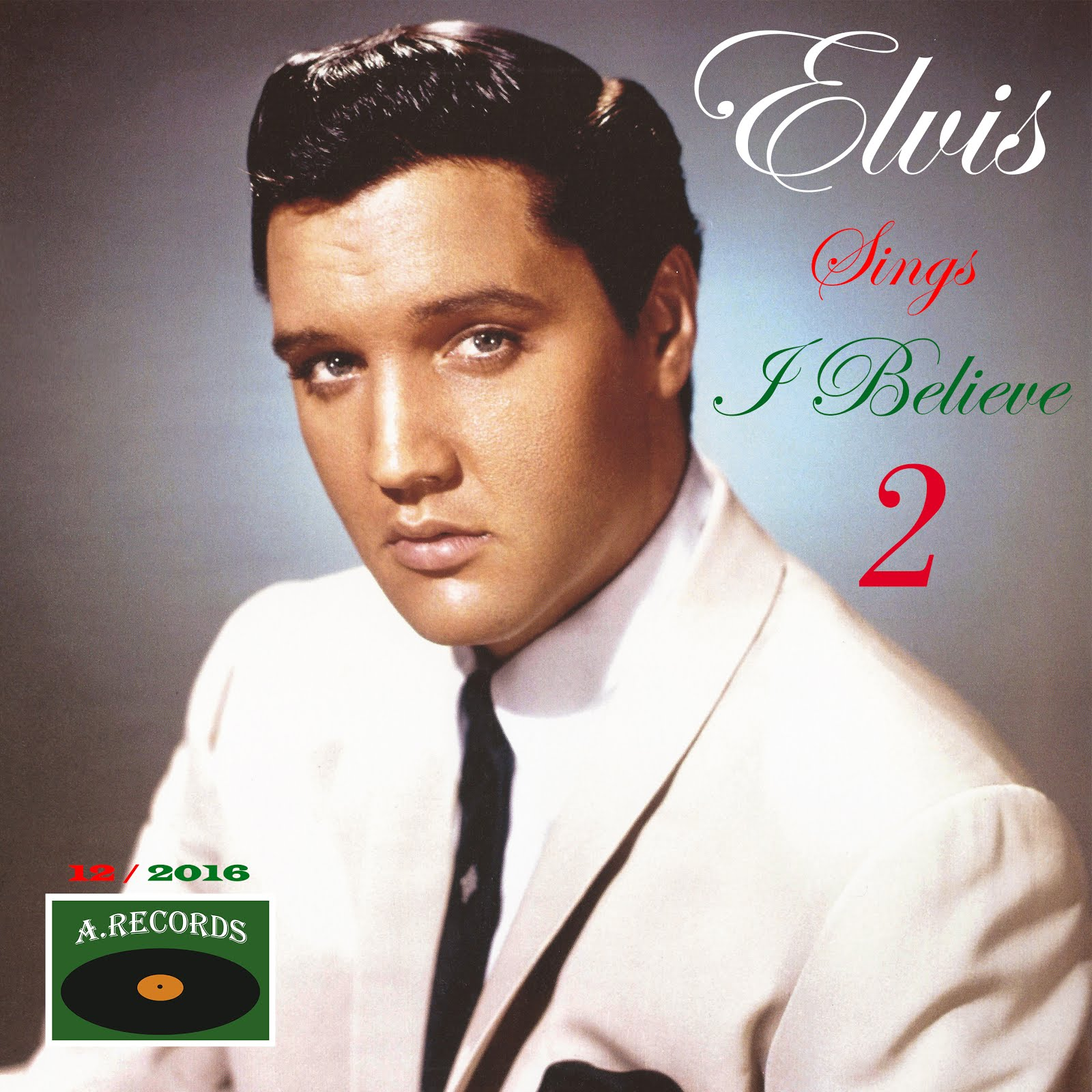 Elvis Sings I Believe - Volume 2 (December 2016)