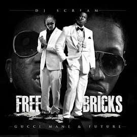 Mixtape of The Month August -Gucci Mane & Future- Freebricks""