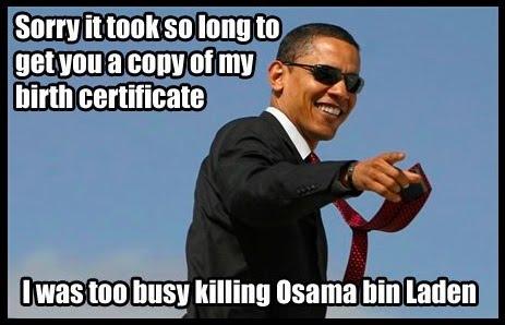 President gets in Laden. Obama got in Laden. President
