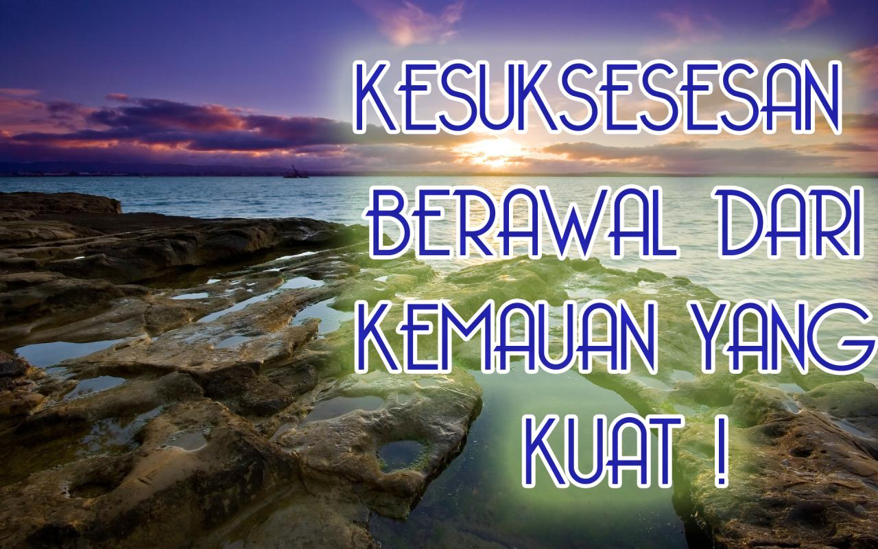http://3.bp.blogspot.com/-i83drn_1uPA/UF8uoKC89hI/AAAAAAAAAlA/igo6JjPJbEY/s1600/kata+mutiara-kata+kata+bijak-kata+kata+indah-KESUKSESAN+BERAWAL+DARI+KEMAUAN+YANG+KUAT.jpg