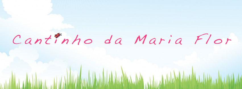 Cantinho da Maria Flor