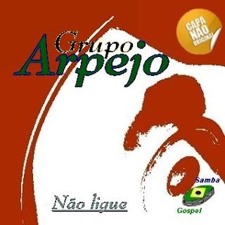 Grupo Arpejo - Não Ligue Viu!