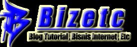 Bizetc | Blog Tutorial | Bisnis Internet