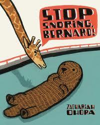 Stop Snoring Bernard! by Zachariah OHora