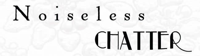 Noiseless Chatter