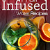 101 Fruit Infused Water Recipes - Free Kindle Non-Fiction