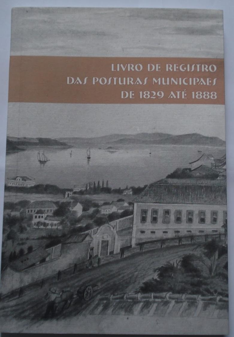 Livro de Registro das Posturas Municipais de 1829 até 1888