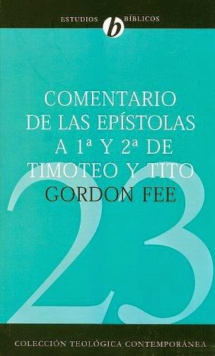 Gordon D. Fee-Comentario De Las Epístolas a 1a y 2a De Timoteo y Tito-