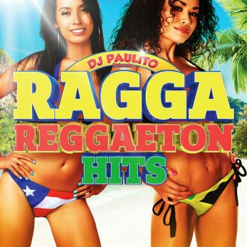 Ragga Reggaeton Hits   Mixed by DJ PAULITO   2014