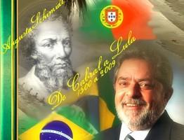 De Cabral a Lula... Nomes que fizeram a Historia