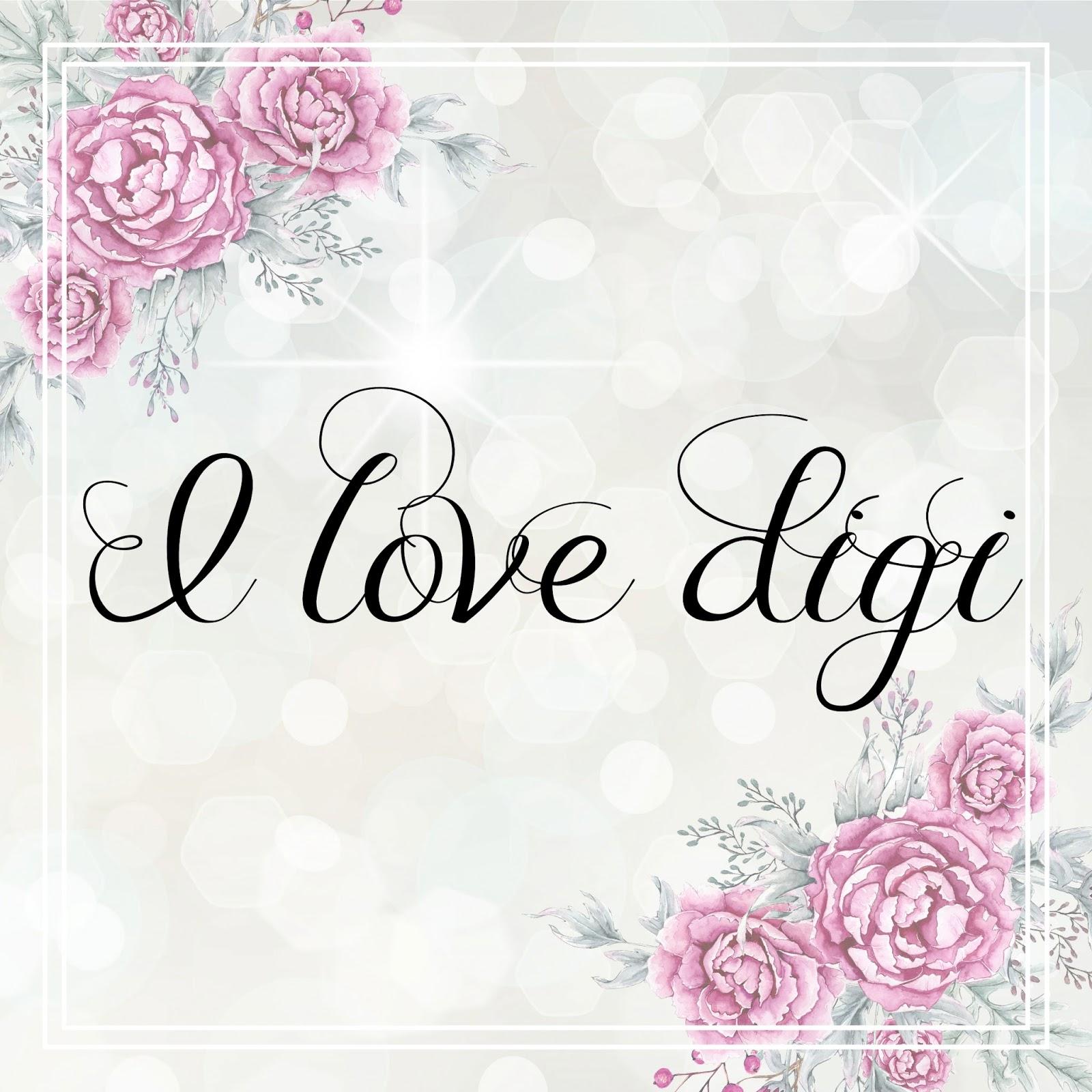 I love digi