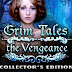 Grim Tales 6: The Vengeance Collectors Edition