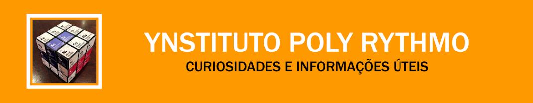 Ynstituto Poly Rythmo - Curiosidades e fatos interessantes