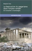 La destruction du paganisme dans l'Empire Romain par Benjamin Gras