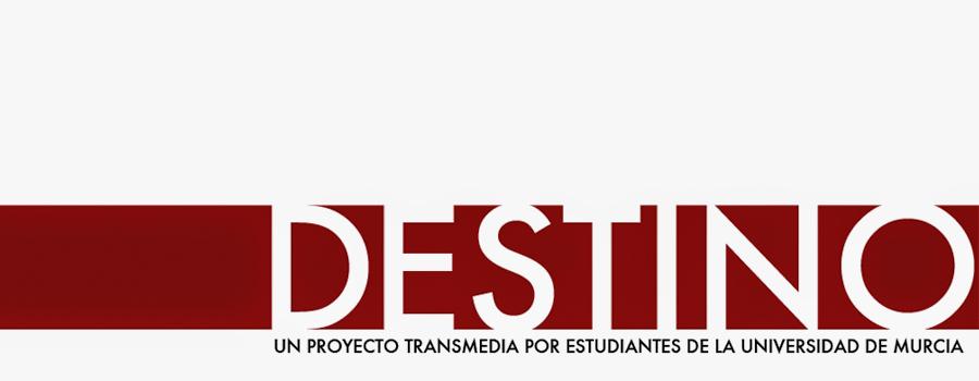 Proyecto Destino · Vídeo/Cine 2013 [UMU]