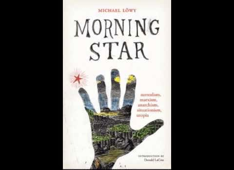 void mirror morning star surrealism marxism anarchism  morning star surrealism marxism anarchism situation ism utopia by michael lowy