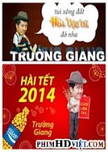 Hài Tết 2014 Series Hài Vật Vã - Hài Trường Giang 2014 (2014)