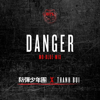 BTS Feat THANH - Danger (Mo-Blue-Mix)