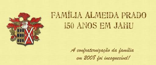 Família Almeida Prado - 150 anos em Jahu