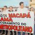 Deputados dão abraço simbólico na obra do Hospital Metropolitano em Macapá.