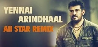 Yennai Arindhaal – All Star Remix
