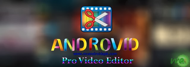 AndroVid Pro Video Editor 2.4.5 APK