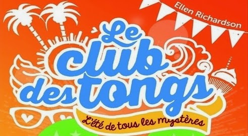 http://lesouffledesmots.blogspot.fr/2014/07/le-club-des-tongs-lete-des-mysteres.html