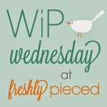 http://www.freshlypieced.com/2014/06/wip-wednesday-with-guest-host-lucy-from.html