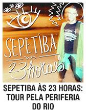 Sepetiba às 23 horas: tour na periferia do Rio
