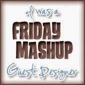 The Friday Mashup April 2015 Guest Designer
