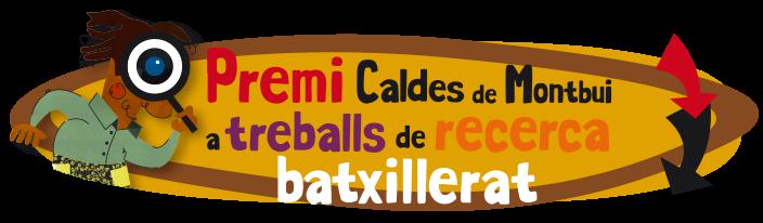 Premi Caldes de Montbui a Treballs de Recerca de Batxillerat