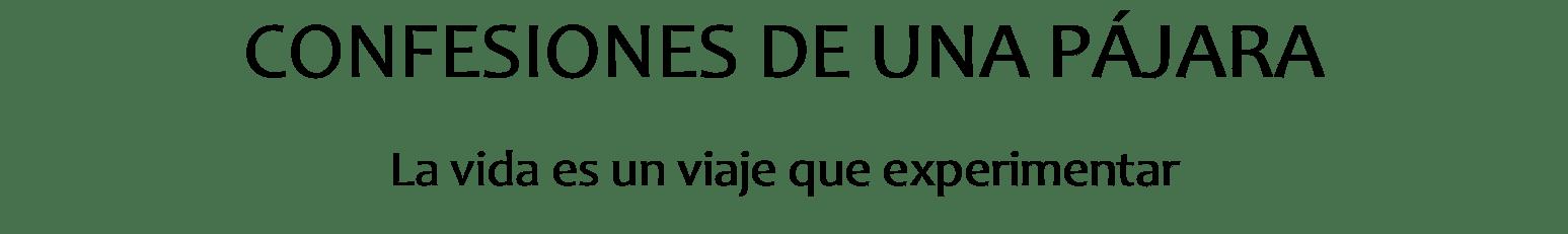 CONFESIONES DE UNA PÁJARA
