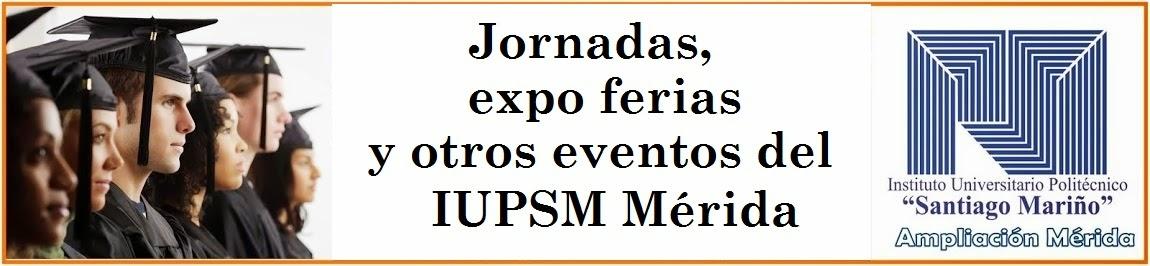 """Jornadas de Investigación, Expo- Feria Científica y eventos a fines -  """"Santiago Mariño""""-Mérida"""