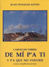 Cabezo de Torres, DE MÍ P'A TI y p'a que no s'olvide (1ª edición)