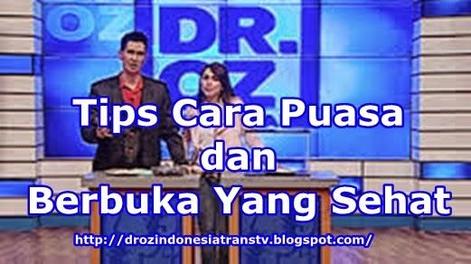 Tips Cara Puasa dan Berbuka Yang Sehat dr. OZ Indonesia